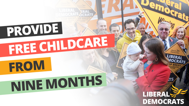 Free Childcare for 9 months. Part Four of our 'Plan for the Future'